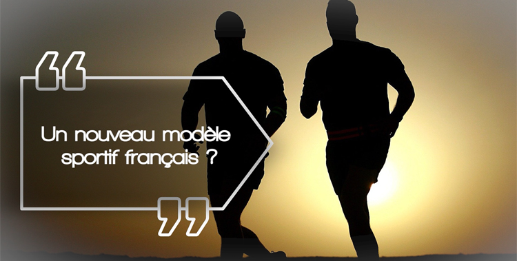 Bilan du mandat 2019 – Un nouveau modèle sportif français ?
